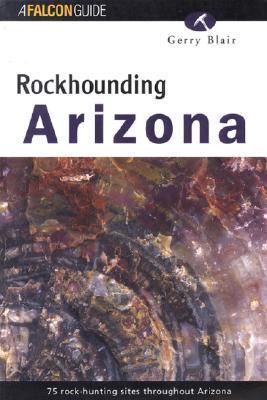 Rockhounding Arizona  by  Gerry Blair