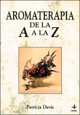 Aromaterapia de La A A La Z  by  Patricia Davis