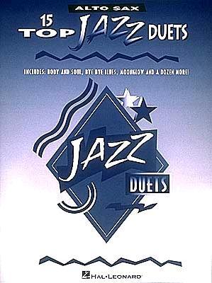 15 Top Jazz Duets: Alto Sax  by  Hal Leonard Publishing Company