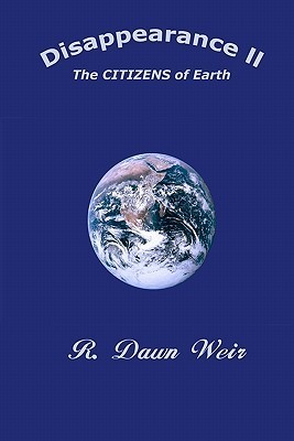 Disappearance II: The Citizens of Earth  by  R. Dawn Weir