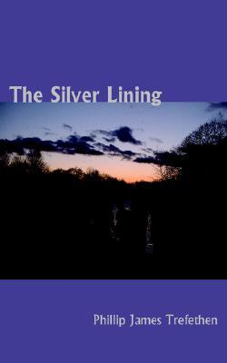 The Silver Lining Phillip James Trefethen