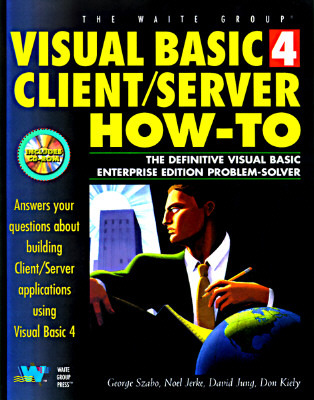 Visual Basic 4 Client/Server How-To W/CD  by  George Szabo