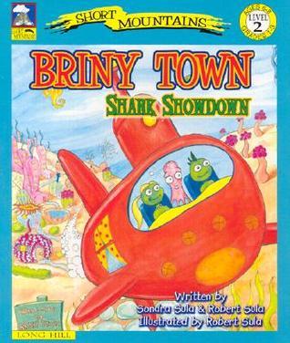 Briny Town: Shark Showdown [With CD]  by  Sondra Sula