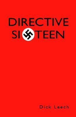 Directive Sixteen Dick Leech