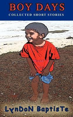 Boy Days  by  Lyndon Baptiste
