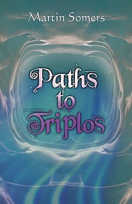 Paths to Triplos Martin Somers