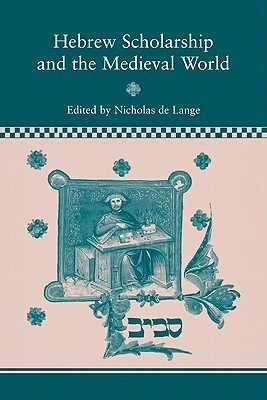 Hebrew Scholarship and the Medieval World  by  Nicholas de Lange