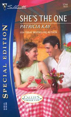 Shes the One (Callies Corner Cafe, #3) (Silhouette Special Edition, #1744) Patricia Kay