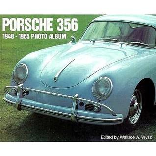 Porsche 356: 1948-1965 Photo Album  by  Wallace A. Wyss
