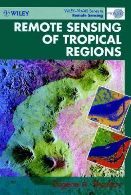 Remote Sensing Of Tropical Regions Eugene A. Sharkov