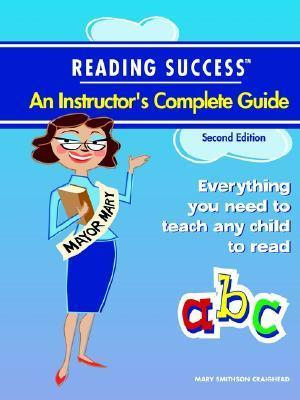 Reading Success, an Instructors Complete Guide  by  Mary Smithson Craighead
