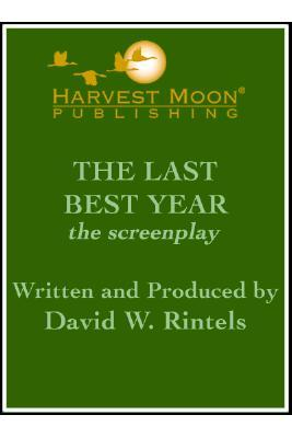 The Last Best Year: The Screenplay  by  David W. Rintels