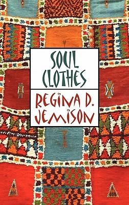 Soul Clothes Regina D. Jemison