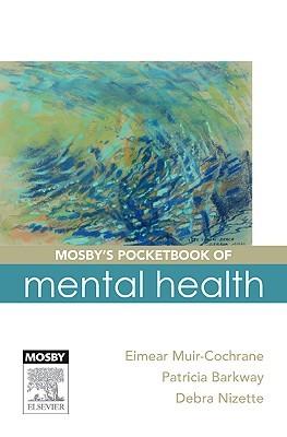 Mosbys Pocketbook of Mental Health  by  Eimear Muir-Cochrane