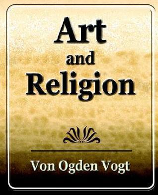Art And Religion   1921 Von Ogden Vogt