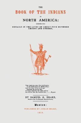 Drakes Book of Indians Samuel Gardner Drake