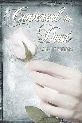 Covered in Dust  by  Misty Keens