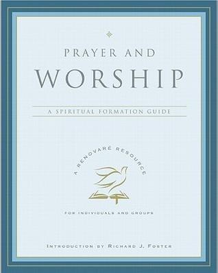 Prayer and Worship  by  Renovare