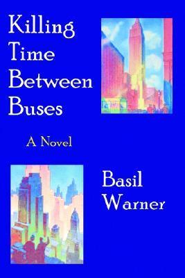 Killing Time Between Buses Basil Warner