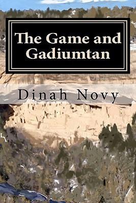 The Game and Gadiumtan Dinah Novy