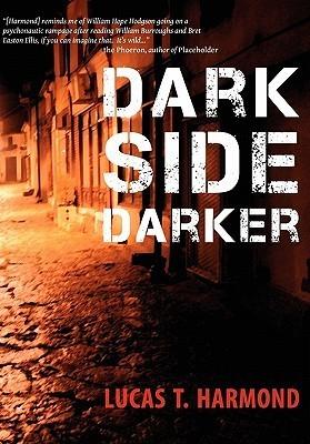 Dark Side Darker  by  Lucas T. Harmond