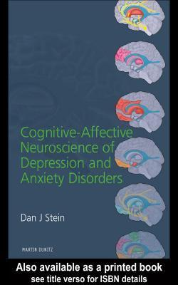 Cognitive Affective Neuroscience Of Depression And Anxiety Disorders  by  Stein J.