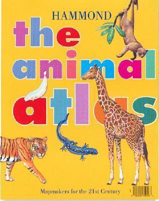 The Animal Atlas: Hammond Anita Ganeri