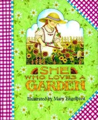 She Who Loves a Garden  by  Mary Engelbreit