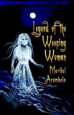 Legend of the Weeping Woman  by  Maribel Arambula