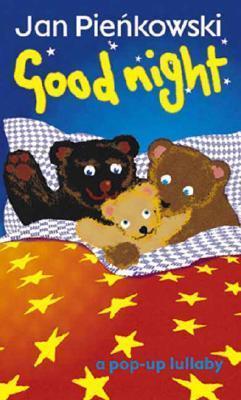 Good Night: A Pop-Up Lullaby  by  Jan Pieńkowski