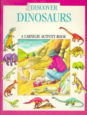 Discover Dinosaurs: A Carnegie Activity Book Jessica Esslinger
