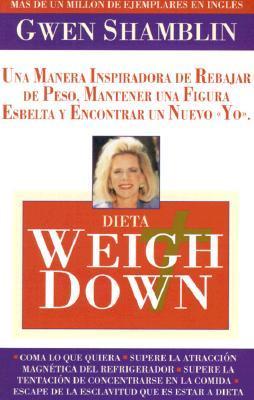 Dieta Weigh Down = The Weigh Down Diet  by  Gwen Shamblin