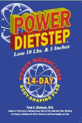 Power Diet Step: Get Back Into Your Jeans In 14 Days Fred A. Stutman