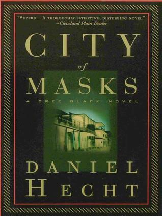 City of Masks (Cree Black, #1) Daniel Hecht