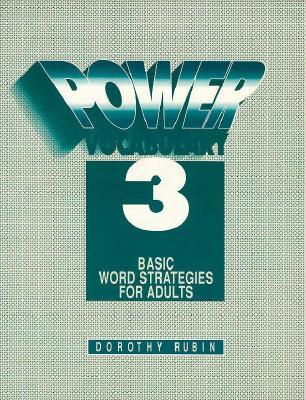 Power Vocabulary 3: Basic Word Strategies for Adults  by  Dorothy Rubin