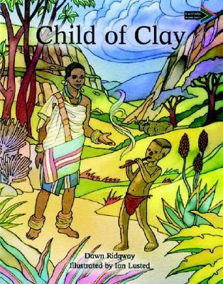 Child Of Clay South African Edition: A Traditional Venda Tal: A Traditional Venda Tal Dawn Ridgway