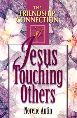 Jesus Touching Others Norene Antin