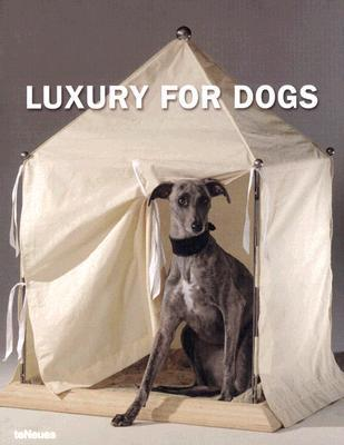 Luxury For Dogs  by  teNeues