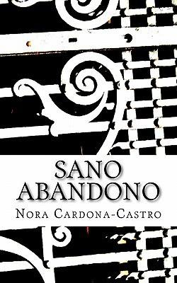 Sano Abandono  by  Nora Cardona-Castro