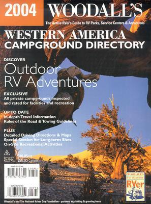 Woodalls Western America Campground Directory, 2004  by  Woodall Publications, Corp.