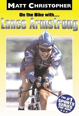 On the Bike with Lance Armstrong Matt Christopher