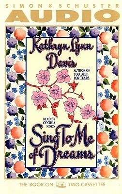 Sing to Me of Dreams Kathryn Lynn Davis
