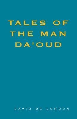 Tales of the Man Daoud David de London