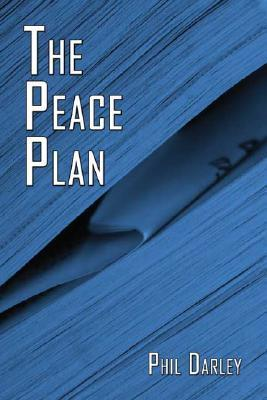 The Peace Plan  by  Phil Darley