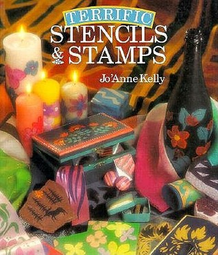 Terrific Stencils and Stamps JoAnne Kelly