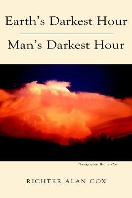 Earths Darkest Hour - Mans Darkest Hour  by  Richter Cox