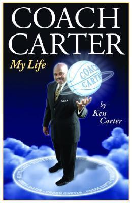 Coach Carter:  My Life  by  Ken Carter