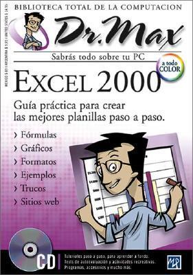 Excel 2000 con CD-ROM: Dr. Max, en Espanol / Spanish (Dr. Max: Biblioteca Total de la Computacion)  by  Claudio  Sanchez