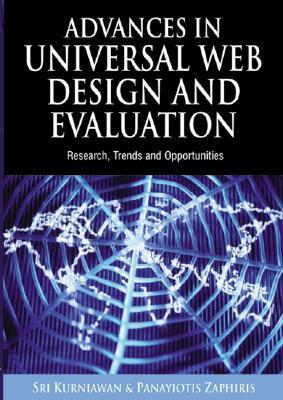 Advances In Universal Web Design And Evaluation: Research, Trends And Opportunities  by  Sri Kurniawan