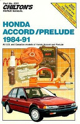 Chiltons Honda Accord/Prelude 1984-91 (Chiltons Repair Manual  by  Chilton Automotive Books